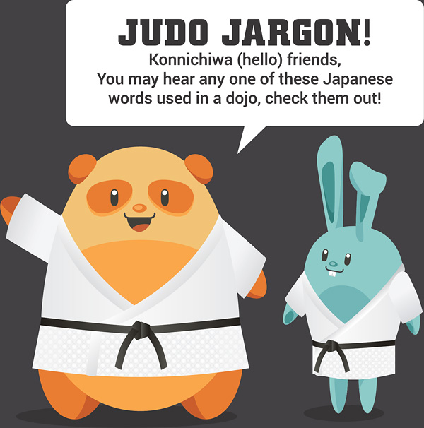 Judo Jargon! Konnichiwa (hello) friends, you may hear any of these Japanese words used in a dojo, check them out!