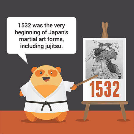 1532 was the very beginning of Japan's martial art forms, including jujitsu.