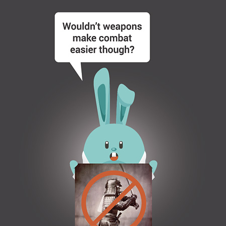 Wouldn't weapons make combat easier though?